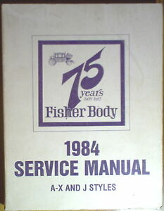 1984 gm general motors fisher a x j body serice shop body manual rh ebay co uk Fisher Body Craftsman's Guild Fisher Body Logo