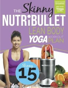 the skinny nutribullet lean body yoga workout plan