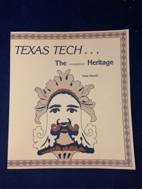 Texas Tech...The Unobserved Heritage; Nolan Barrick (1985) VG PB 200831
