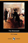The Slowcoach (Dodo Press) by E V Lucas (Paperback / softback, 2007)