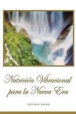 Nutricion Vibracional para la Nueva Era by Artimia Arian (2015, Paperback)
