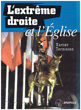 TERNISIEN Xavier - L'EXTREME DROITE ET L'EGLISE - 1997