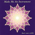 Make Me an Instrument by Kurt Van Sickle (CD, 1994, CD Baby (distributor))