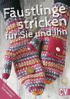Fäustlinge stricken für Sie & Ihn (2015, Geheftet)