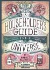 A Householder's Guide to the Universe: A Calendar of Basics for the Home and Beyond by Harriet Fasenfest (Paperback, 2011)