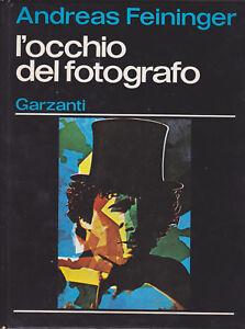 Andreas-Feininger-L-039-occhio-del-fotografo-1-ediz-Garzanti-1977