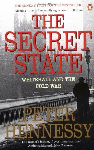 The Secret State: Whitehall and the Cold War,Peter Hennessy