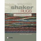 Weaving Shaker Rugs: Traditional Techniques to Create Beautiful Reproduction Rugs and Tapes by Mary Elva Congleton (Hardback, 2015)