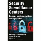 Security Surveillance Centers: Design, Implementation, and Operation by Anthony V. DiSalvatore (Hardback, 2017)