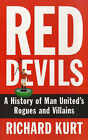 Red Devils: Alternative History of Manchester United by Richard Kurt (Paperback, 1998)