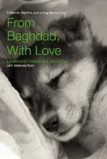 From Baghdad, With Love: A Marine, the War, and a Dog Named Lava, Jay Kopelman,