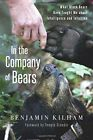 In the Company of Bears: What Black Bears Taught Me About Intelligence and Intuition by Benjamin Kilham (Paperback, 2014)