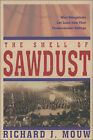 The Smell of Sawdust: What Evangelicals Can Learn from Their Fundamentalist Heritage by Richard J. Mouw (Paperback, 2000)