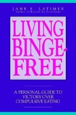 Living Binge-Free, Latimer, Jane E., New Books