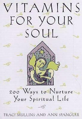 Vitamins for Your Soul by Mullins, Traci