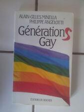 Alain Gilles Minella / Philippe Angelotti Générations GAY ( éditions du Rocher)