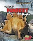 World's Dumbest Dinosaurs by Rupert Matthews (Hardback, 2012)