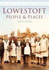 Lowestoft People & Places 9780750924160 by Ian Robb Paperback