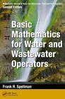 Mathematics Manual for Water and Wastewater Treatment Plant Operators: Basic Mathematics for Water and Wastewater Operators by Frank R. Spellman (Paperback, 2014)