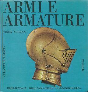 Norman - Armi e Armature - Mursia - I Edz. 1967 Piaceri e Tesori - Italia - Restituzione con condivisione delle spese postali - Italia