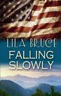 Falling Slowly by Lila Bruce (Paperback / softback, 2015)