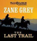 The Last Trail by Zane Grey (CD-Audio, 2015)