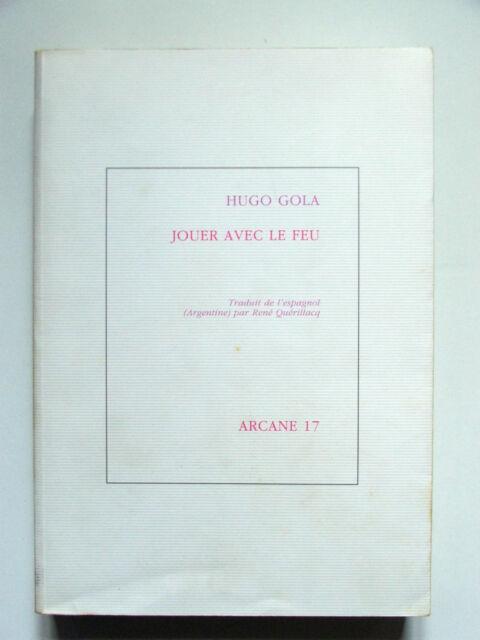 HUGO GOLA : JOUER AVEC LE FEU / BILINGUE / ARCANE 17 / 1991