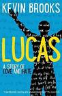 Lucas by Kevin Brooks (Paperback, 2014)