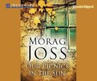 Our Picnics in the Sun by Morag Joss (CD-Audio, 2013)