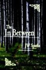 The in Between 9781425948672 by JW Sparks Paperback