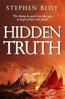 Hidden Truth by Stephen Bloy (Paperback, 2014)