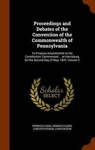 Proceedings and Debates of the Convention of the Commonwealth of Pennsylvania: T