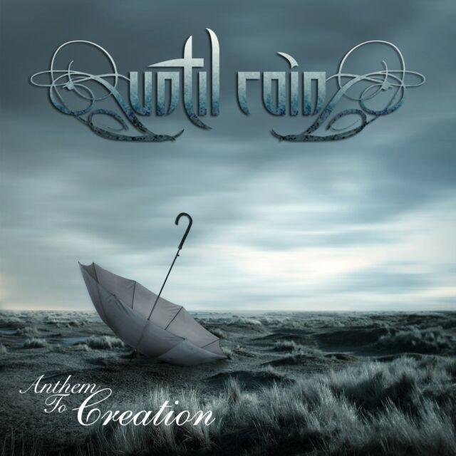 Until Rain - Anthem to Creation CD 2013 Anglo Greek Progressive Rock / Metal