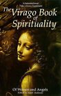 The Virago Book of Spirituality: Of Women and Angels by Little, Brown Book Group (Paperback, 1997)