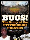 The Bucs!: The Story of the Pittsburgh Pirates by John McCollister (Paperback, 2016)