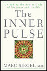 The Inner Pulse: Unlocking the Secret Code of Sickness and Health by Marc Siegel (Hardback, 2011)