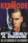 It's Only a Movie: Reel Life Adventures of a Film Obsessive by Mark Kermode (Paperback, 2010)