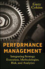Performance Management: Integrating Strategy Execution, Methodologies, Risk, and Analytics by Gary Cokins (Hardback, 2009)