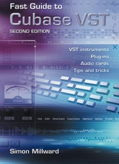 Fast Guide to Cubase VST,Simon Millward- 9781870775663