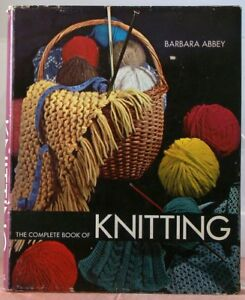 1971 The Complete Book Of Knitting Barbara Abbey Book Club Edition