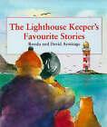 The Lighthouse Keeper's Favourite Stories by David Armitage, Ronda Armitage (Hardback, 1999)