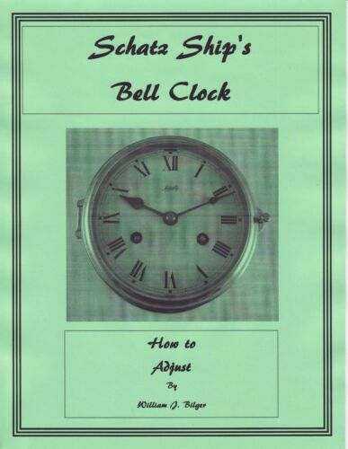 How to Adjust a Schatz Ship/'s Bell Clock Movement How to PDF Book