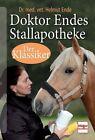 Doktor Endes Stallapotheke von Helmut Ende (2013, Gebundene Ausgabe)