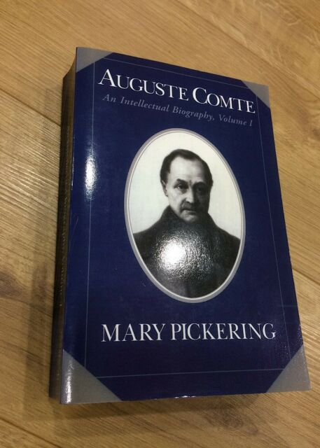 Mary Pickering; Auguste Comte: Volume 1: An Intellectual Biography paperback