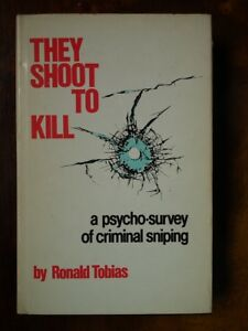 They-Shoot-to-Kill-A-Psycho-survey-of-Criminal-Sniping-R-Tobias