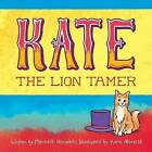 Kate the Lion Tamer by Meredith Honaker (Paperback / softback, 2016)