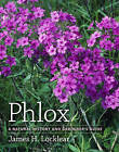 Phlox: A Natural History and Gardener's Guide by James H. Locklear (Hardback, 2011)