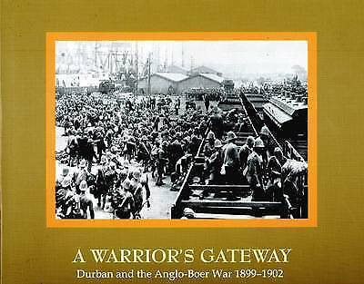 A Warrior's Gateway: Durban and the Anglo-Boer War, 1899-1902