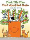 The Little Tree That Would Not Share by Nicoletta Costa (Hardback, 2016)