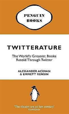 """1 of 1 - """"AS NEW"""" Twitterature: The World's Greatest Books Retold Through Twitter, Aciman"""